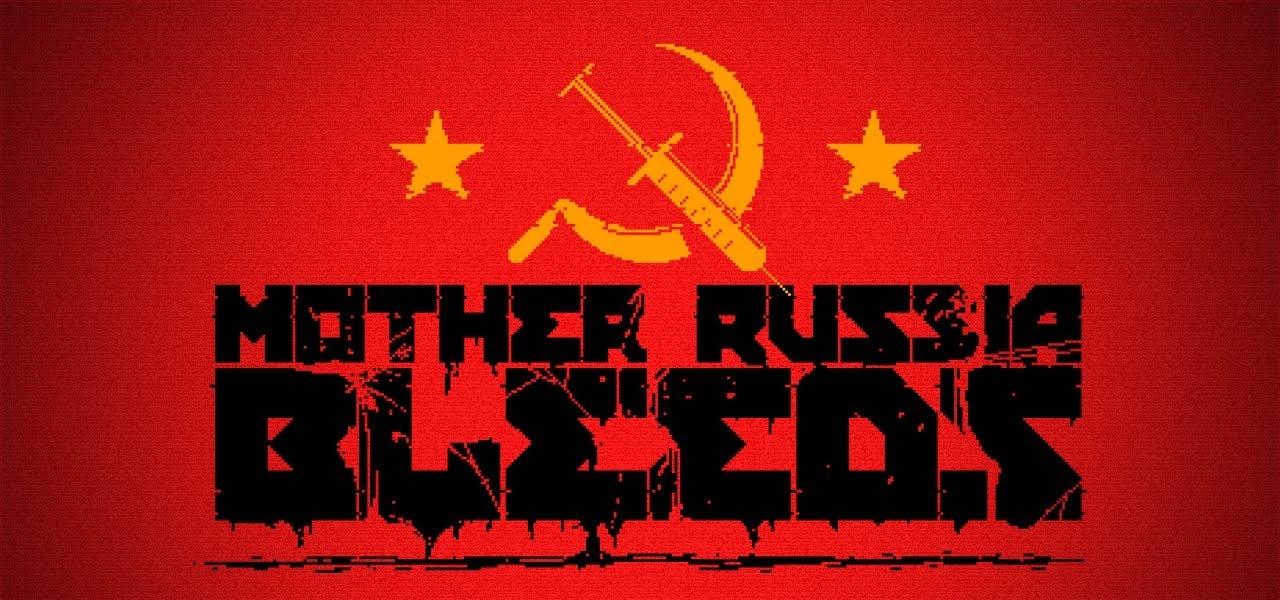 Представлена игра  MOTHER RUSSIA BLEEDS: КОММУНИСТИЧЕСКОЕ УЛЬТРАНАСИЛИЕ